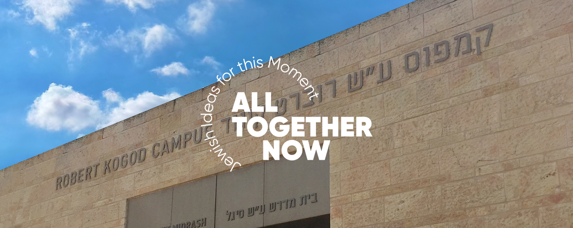 All Together Now: Jewish Ideas for this Moment